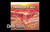Cheap Thrills – Through It All